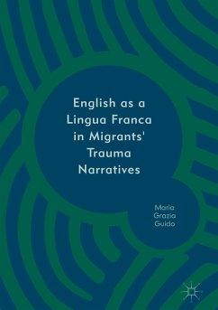 English as a Lingua Franca in Migrants' Trauma Narratives (eBook, PDF)