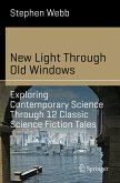 New Light Through Old Windows: Exploring Contemporary Science Through 12 Classic Science Fiction Tales (eBook, PDF)