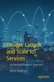 Design, Launch, and Scale IoT Services (eBook, PDF)