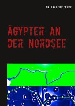 Ägypter an der Nordsee (eBook, ePUB)