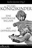 Die zwei Königskinder - Eine historische Ballade aus Ostfriesland (eBook, ePUB)