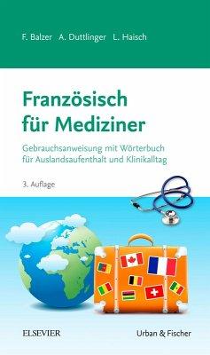 Französisch für Mediziner (eBook, ePUB) - Balzer, Felix; Duttlinger, Alina; Haisch, Lea