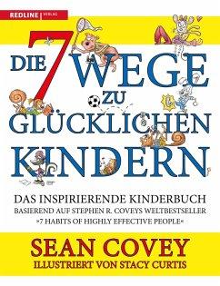 Die 7 Wege zu glücklichen Kindern (eBook, PDF) - Covey, Sean