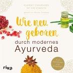 Wie neugeboren durch modernes Ayurveda (MP3-Download)