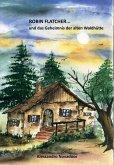 Robin Flatcher... und das Geheimnis der alten Waldhütte - Buch 1 (eBook, ePUB)