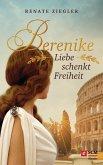 Berenike - Liebe schenkt Freiheit (eBook, ePUB)