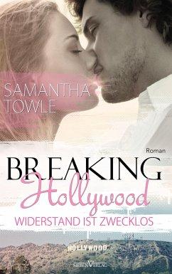 Breaking Hollywood - Widerstand ist zwecklos (eBook, ePUB) - Towle, Samantha