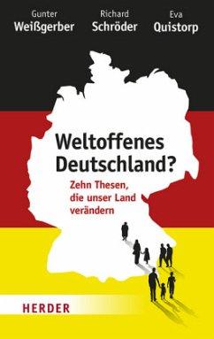 Weltoffenes Deutschland? (Mängelexemplar) - Weißgerber, Gunter;Schröder, Richard;Quistorp, Eva