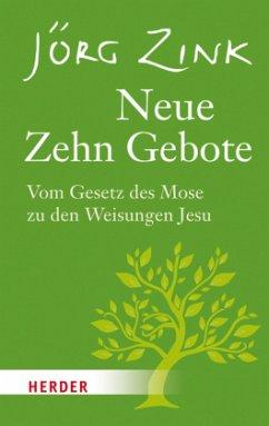Neue Zehn Gebote (Mängelexemplar) - Zink, Jörg