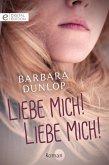 Liebe mich! Liebe mich! (eBook, ePUB)