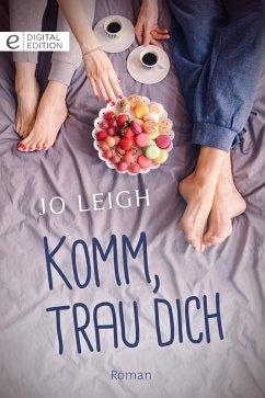 Komm, trau dich (eBook, ePUB) - Leigh, Jo