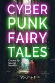 Cyberpunk Fairy Tales: Volume 1 (eBook, ePUB)