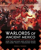 Warlords of Ancient Mexico (eBook, ePUB)