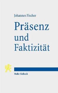 Präsenz und Faktizität - Fischer, Johannes