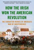 How the Irish Won the American Revolution (eBook, ePUB)