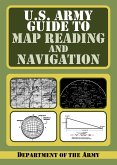 U.S. Army Guide to Map Reading and Navigation (eBook, ePUB)