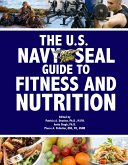 The U.S. Navy Seal Guide to Fitness and Nutrition (eBook, ePUB)