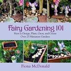 Fairy Gardening 101 (eBook, ePUB)