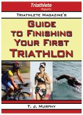 Triathlete Magazine's Guide to Finishing Your First Triathlon (eBook, ePUB)