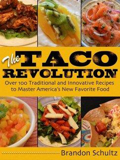 The Taco Revolution (eBook, ePUB) - Schultz, Brandon