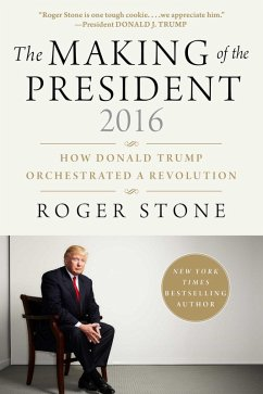 The Making of the President 2016 (eBook, ePUB) - Stone, Roger