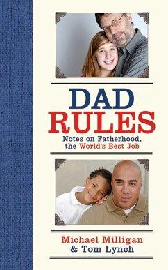 Dad Rules (eBook, ePUB) - Milligan, Michael; Lynch, Tom