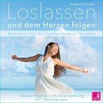 Loslassen und dem Herzen folgen {Meditation für die richtige Balance im Leben} inkl. Progressive Muskelentspannung - CD