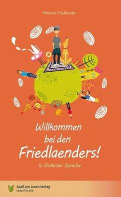 Willkommen bei den Friedlaenders! - Friedlaender, Adrienne