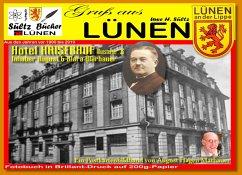 Gruß aus LÜNEN - Ein Postkartenbildband von August Hagen Marhauer - Hotel Kaiserhof - vor 1900 bis 2019 - inkl. aktuelle Bilder von Uwe H. Sültz