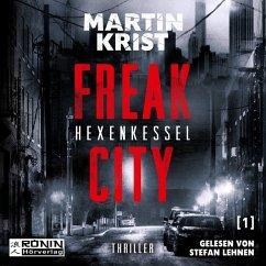 Freak City - Hexenkessel, Audio-CD - Martin Krist,