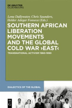 Southern African Liberation Movements and the Global Cold War 'East'