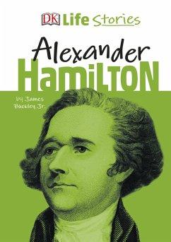 DK Life Stories Alexander Hamilton (eBook, PDF)