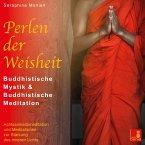 Perlen der Weisheit {buddhistische Mystik & buddhistische Meditation} CD mit 3 Meditationen - inneres Licht stärken