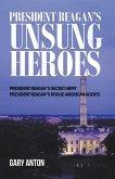 PRESIDENT REAGAN'S UNSUNG HEROES (eBook, ePUB)