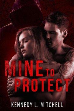Mine to Protect (eBook, ePUB)