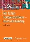NX 12 für Fortgeschrittene ‒ kurz und bündig (eBook, PDF)