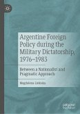 Argentine Foreign Policy during the Military Dictatorship, 1976-1983 (eBook, PDF)