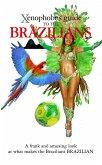 The Xenophobe's Guide to the Brazilians (eBook, ePUB)