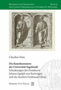 Die Kunstkammern der Universität Ingolstadt (eBook, PDF) - Stein, Claudius