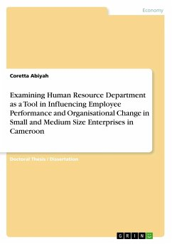 Examining Human Resource Department as a Tool in Influencing Employee Performance and Organisational Change in Small and Medium Size Enterprises in Cameroon - Abiyah, Coretta