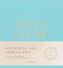 Unsere LOVE STORY (Mängelexemplar) - Rademacher, Susanne