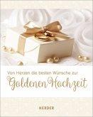 Von Herzen die besten Wünsche zur Goldenen Hochzeit (Mängelexemplar)