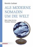 Als moderne Nomadin um die Welt (Mängelexemplar)