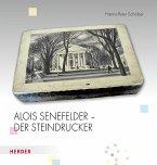 Alois Senefelder - Der Steindrucker (Mängelexemplar)