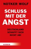 Schluss mit der Angst - Deutschland schafft sich nicht ab! (Mängelexemplar)