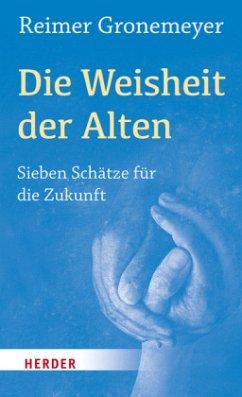 Die Weisheit der Alten (Mängelexemplar) - Gronemeyer, Reimer