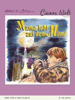 Mama lebt auf dem Mond (eBook, ePUB)