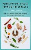 Perdre Du Poids Avec Le Jeûne D'Intervalle - Toute La Nourriture ... Mais S'il Vous Plaît, Avec Des Pauses (eBook, ePUB)