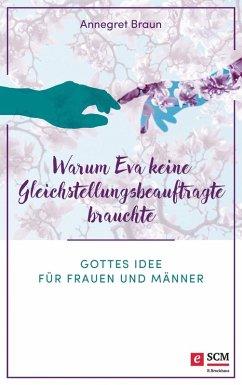 Warum Eva keine Gleichstellungsbeauftragte brauchte (eBook, ePUB) - Braun, Annegret