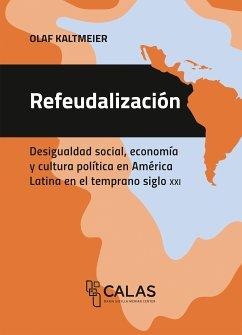 Refeudalización (eBook, PDF) - Kaltmeier, Olaf